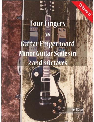 Minor Guitar Scales in 2 and 3 Octaves (Four Fingers vs Guitar Fingerbaord) (English Edition)