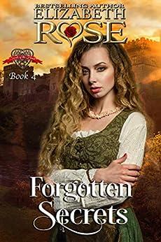 Forgotten Secrets (Secrets of the Heart Series Book 4) by [Elizabeth Rose]