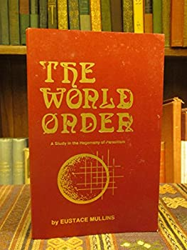 The World Order  A Study in the Hegemony of Parasitism