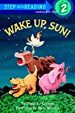 Wake Up, Sun! (Step Into Reading: A Step 1 Book)