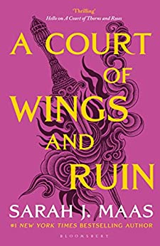 A Court of Wings and Ruin: The #1 bestselling series (A Court of Thorns and Roses Book 3) (English Edition) par [Sarah J. Maas]