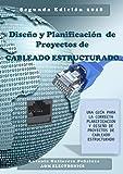 Diseño y Planificación de Proyectos de Cableado Estructurado: Segunda Edición