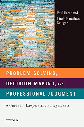 Compare Textbook Prices for Problem Solving, Decision Making, and Professional Judgment: A Guide for Lawyers and Policymakers 1 Edition ISBN 9780195366327 by Brest, Paul,Krieger, Linda Hamilton