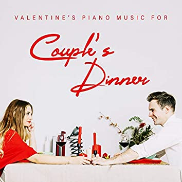 Valentine's Piano Music for Couple's Dinner: 2020 Background Piano Only Music for Romantic Time Spending Together with Tasty Dinner and Good Wine