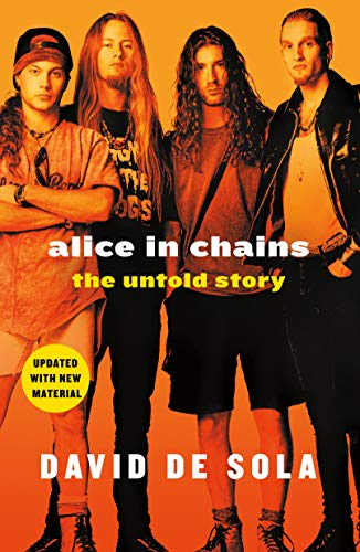 Alice in Chains: The Untold Story (English Edition)