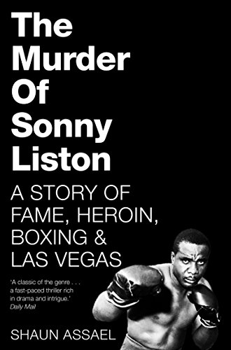 The Murder of Sonny Liston: A Story of Fame, Heroin, Boxing & Las Vegas (English Edition)
