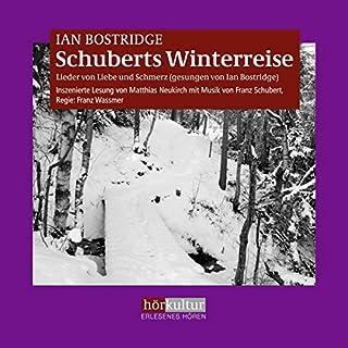 Schuberts Winterreise     Lieder von Liebe und Schmerz              Autor:                                                                                                                                 Ian Bostridge                               Sprecher:                                                                                                                                 Matthias Neukirch                      Spieldauer: 11 Std. und 37 Min.     3 Bewertungen     Gesamt 5,0