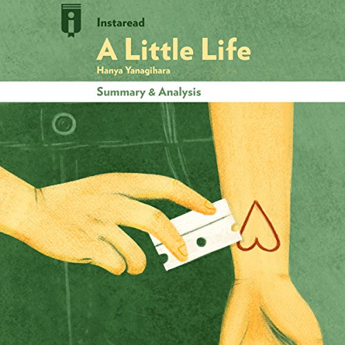 Summary & Analysis of A Little Life: A Novel by Hanya Yanagihara audiobook cover art