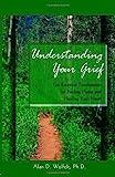 Understanding Your Grief: Ten Essential...