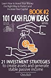 101 Cash Flow Ideas series - Book 2 - 21 Investment Strategies to Create Assets and Generate Stable Passive Income: Learn How to Invest Your Money the ... Capital (Passive Income: 101 Cash Flow Ideas)