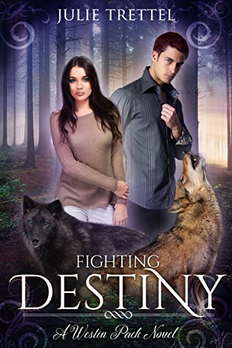 Fighting Destiny (Westin Pack Book 2)
