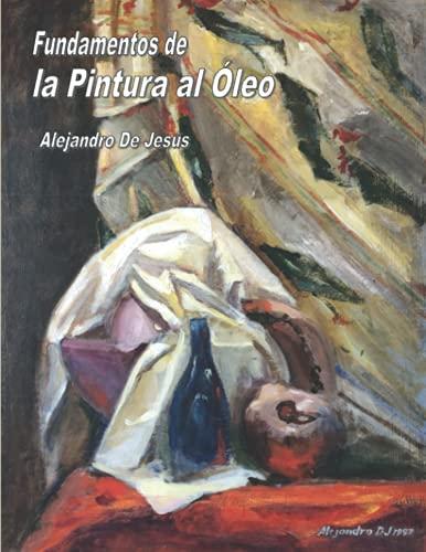 Fundamentos de la Pintura al Óleo: El mejor libro de arte para aprender a pintar al óleo con explicaciones claras, 177 páginas y 646 ilustraciones.
