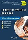 La note de synthèse pas à pas - 3e éd. - 45 exercices pratiques - Catégories A et B - 45 exercices pratiques - Catégories A et B