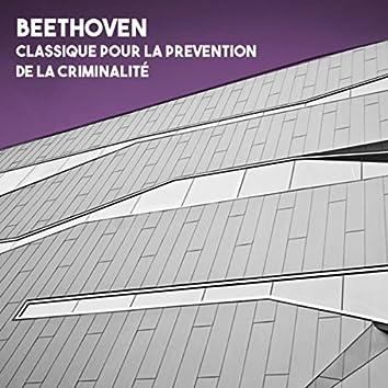 Beethoven: Classique pour la prevention de la criminalité