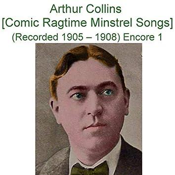 Arthur Collins (Comic Ragtime Minstrel Songs)  [Recorded 1905 - 1908] [Encore 1]
