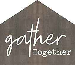 P. Graham Dunn Gather Together Brown House Shaped 5.5 x 4.5 Inch Pine Wood Block Tabletop Sign