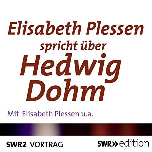 Elisabeth Plessen spricht über Hedwig Dohm Titelbild