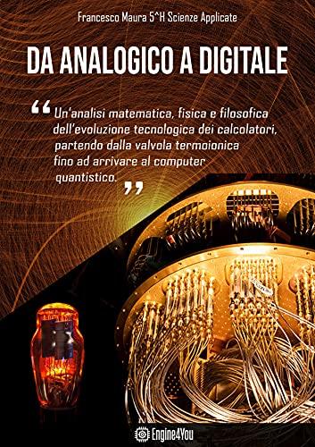 Da Analogico a Digitale: Un viaggio nell'evoluzione dei PC (Italian Edition)