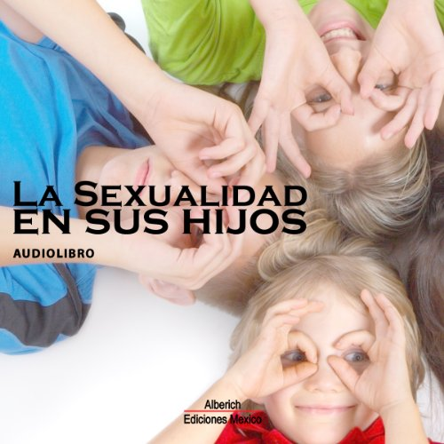 La sexualidad en los hijos [Sexuality in Children] audiobook cover art