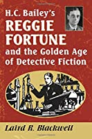 H. C. Bailey's Reggie Fortune and the Golden Age of Detective Fiction