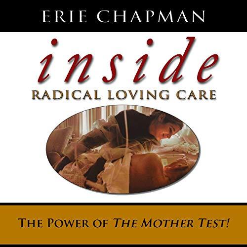 Inside Radical Loving Care audiobook cover art