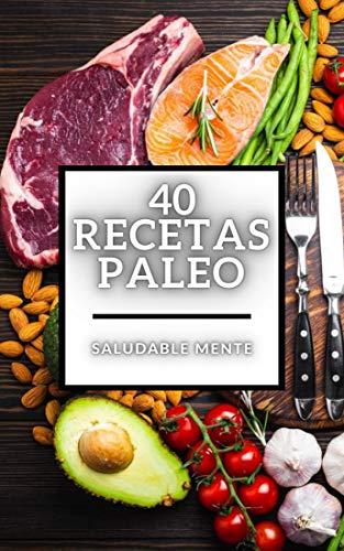 40 RECETAS PALEO: Gran libro de Recetas PALEO baja en carbohidratos! (DIETA...