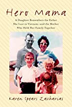 Hero Mama: A Daughter Remembers the Father She Lost in Vietnam--and the Mother Who Held Her Family Together