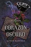 Corazón Oscuro: Un amor clandestino, rodeado de oscuridad (Trilogía Corazón)