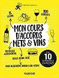 Mon cours d'accords mets et vins - En 10 semaines chrono: En 10 semaines chrono