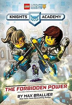 The Forbidden Power (LEGO NEXO KNIGHTS: Knights Academy #1) by [Max Brallier, Alessandro Valdrighi]