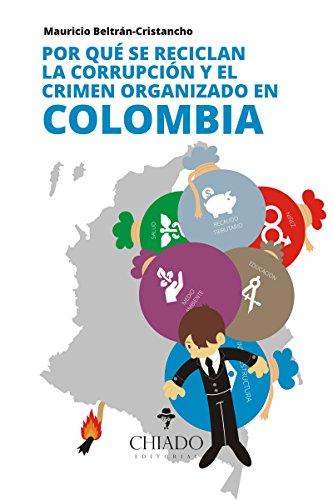 Por qué se reciclan la corrupción y el crimen organizado en Colombia