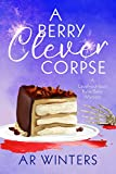 A Berry Clever Corpse: A Humorous Kylie Berry Mystery (Kylie Berry Mysteries...