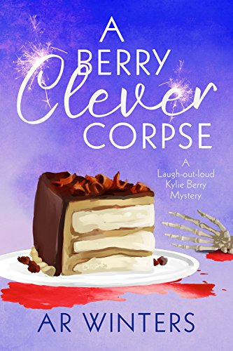 A Berry Clever Corpse: A Humorous Kylie Berry Mystery (Kylie Berry...