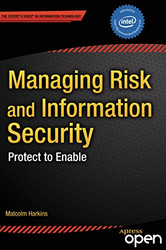 Managing Risk and Information Security: Protect to Enable (Expert's Voice in Information Technology) (English Edition)