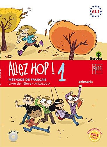 Allez Hop! 1: livre de l'élève. Primaria. Savia. Andalucía - 9788467590722