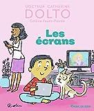 Les écrans - Docteur Catherine Dolto - de 2 à 7 ans