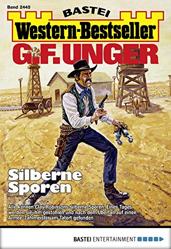 G. F. Unger Western-Bestseller 2445 - Western: Silberne Sporen