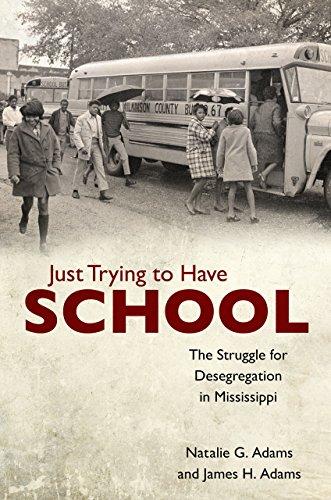 Just Trying to Have School: The Struggle for Desegregation in Mississippi