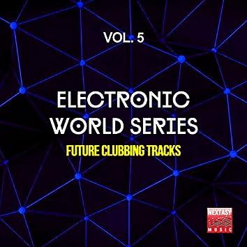 Electronic World Series, Vol. 5 (Future Clubbing Tracks)