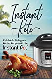 Instant Keto: Palatable Ketogenic Poultry Recipes with the Instant Pot (Instant Pot Ketogenic Recipes Book 2)