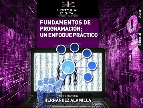 Portada del libro Fundamentos de programación: un enfoque práctico de Sergio Francisco Hernández Alamilla