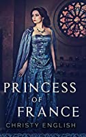 Princess of France: Large Print Hardcover Edition