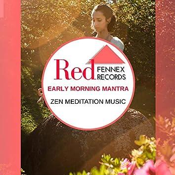 Early Morning Mantra - Zen Meditation Music