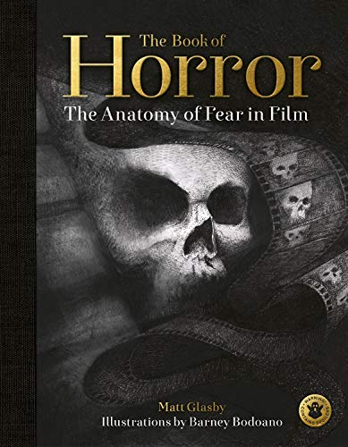 Compare Textbook Prices for The Book of Horror: The Anatomy of Fear in Film WHITE LION Illustrated Edition ISBN 9780711251786 by Glasby, Matt,Bodoano, Barney
