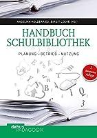 Handbuch Schulbibliothek: Planung - Betrieb - Nutzung