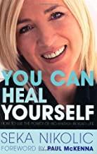 You Can Heal Yourself by Seka Nikolic (2006-01-01) Paperback