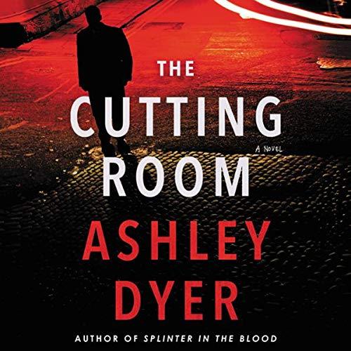 The Cutting Room     A Novel              De :                                                                                                                                 Ashley Dyer                               Lu par :                                                                                                                                 Peter Noble                      Durée : 12 h et 30 min     Pas de notations     Global 0,0