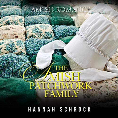 The Amish Patchwork Family audiobook cover art