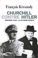 Churchill Contre Hitler: Norvege 1940, La Victoire Fatale 2847340157 Book Cover