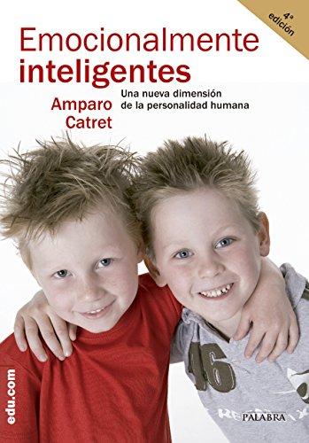 ¿Emocionalmente inteligentes?: Una nueva dimensión de la personalidad humana (Edu.com) (Spanish Ed